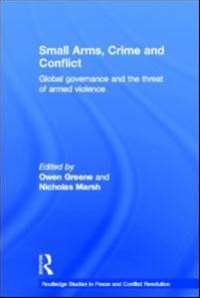 Small Arms Crime and Conflict