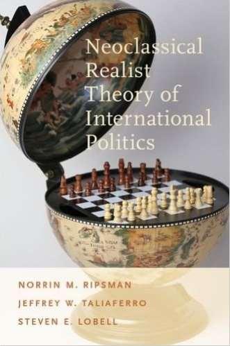 Neoclassical Realist Theory of International Politics