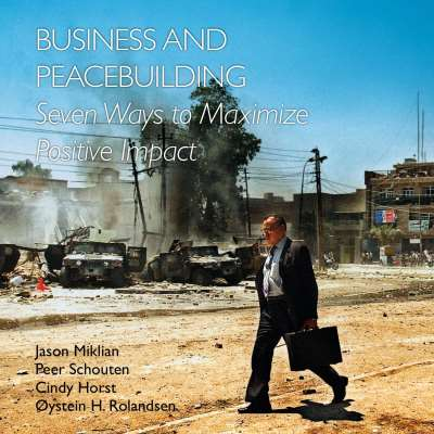 Business and Peacebuilding: Seven Ways to Maximize Positive Impact