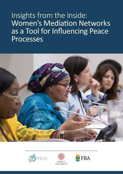 Insights from the Inside: Women's Mediation Networks as a Tool for Influencing Peace Processes