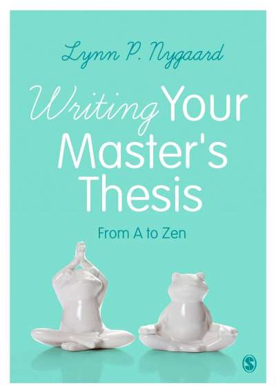 Writing Your Master's Thesis - From A to Zen