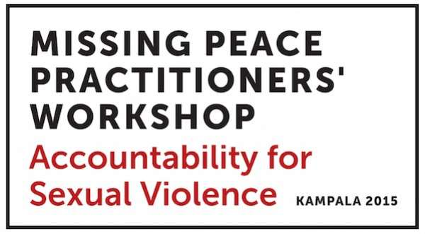 Missing Peace Practitioners' Workshop on Accountability for Sexual Violence