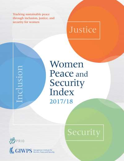 Women, Peace, and Security Index 2017/18: Tracking Sustainable Peace through Inclusion, Justice, and Security for Women