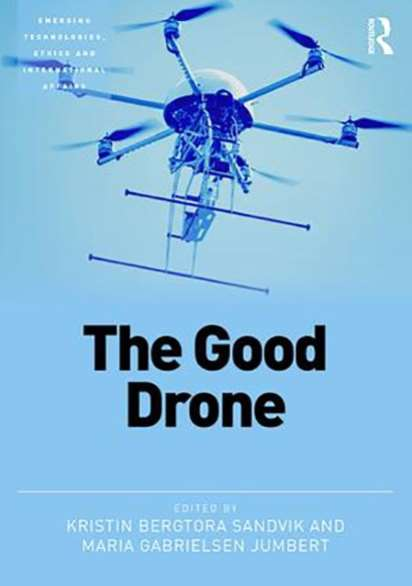 """The Good Drone"": New edited volume out, by Sandvik and Jumbert"