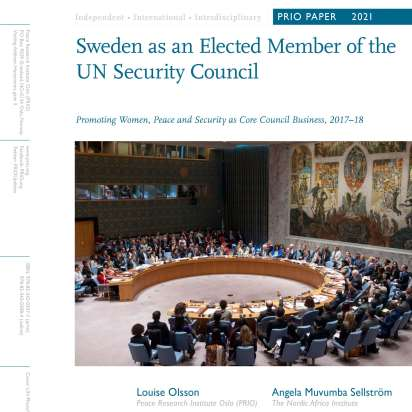 """PRIO Paper on """"Sweden as an Elected Member of the UN Security Council: Promoting Women, Peace and Security as Core Council Business, 2017–18"""" Successfully Launched"""