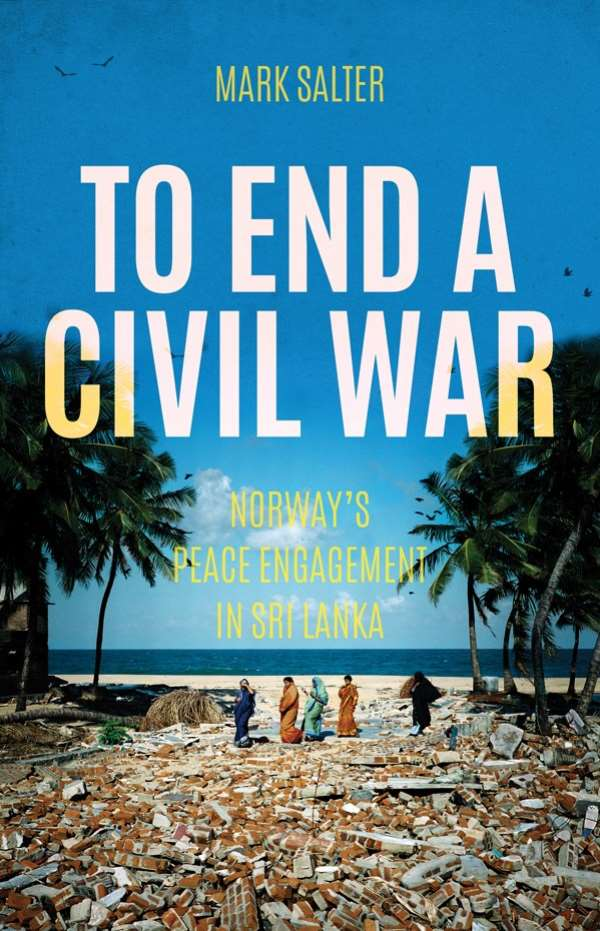 To End a Civil War: Norway's Peace Engagement with Sri Lanka